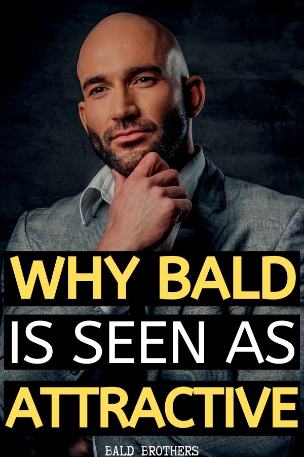 See Why Bald Men Are More Attractive & Dominant