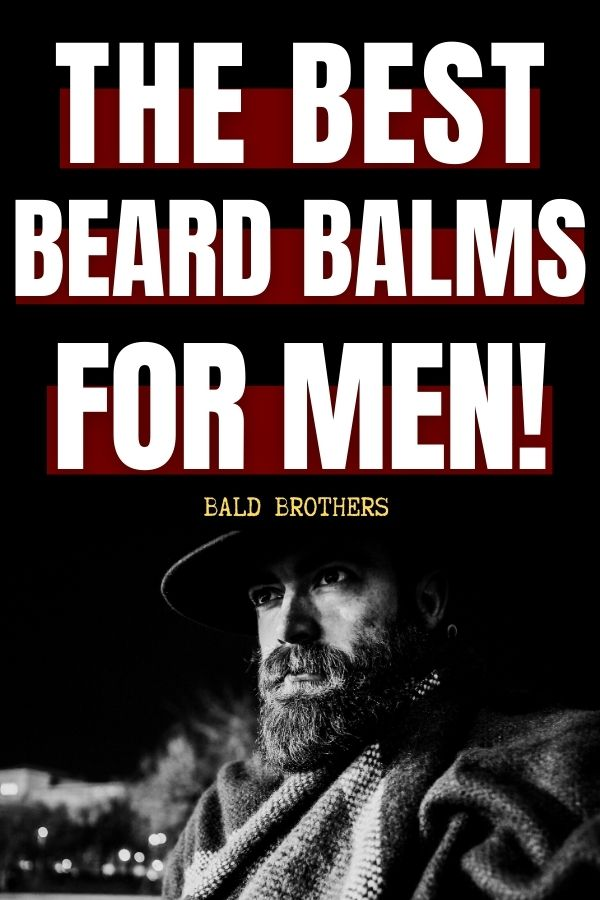 Very Best Beard Balms for 2021