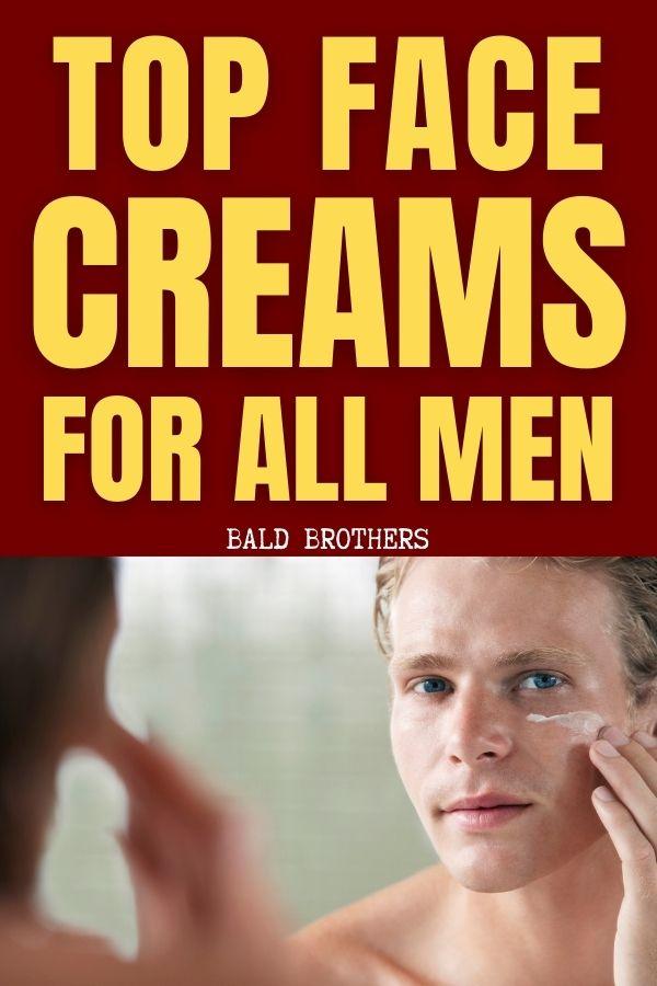 Face creams for men